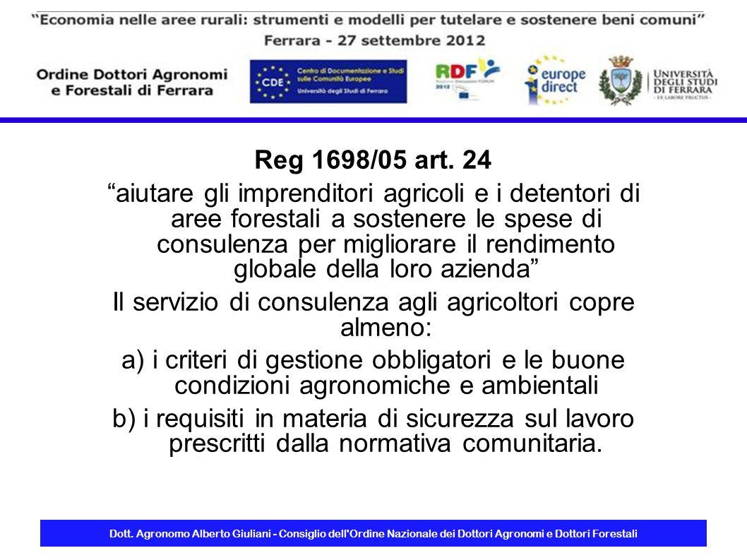 Dott. Agronomo Alberto Giuliani - Consiglio dell'Ordine Nazionale dei Dottori Agronomi e Dottori Forestali Reg 1698/05 art. 24 aiutare gli imprenditor
