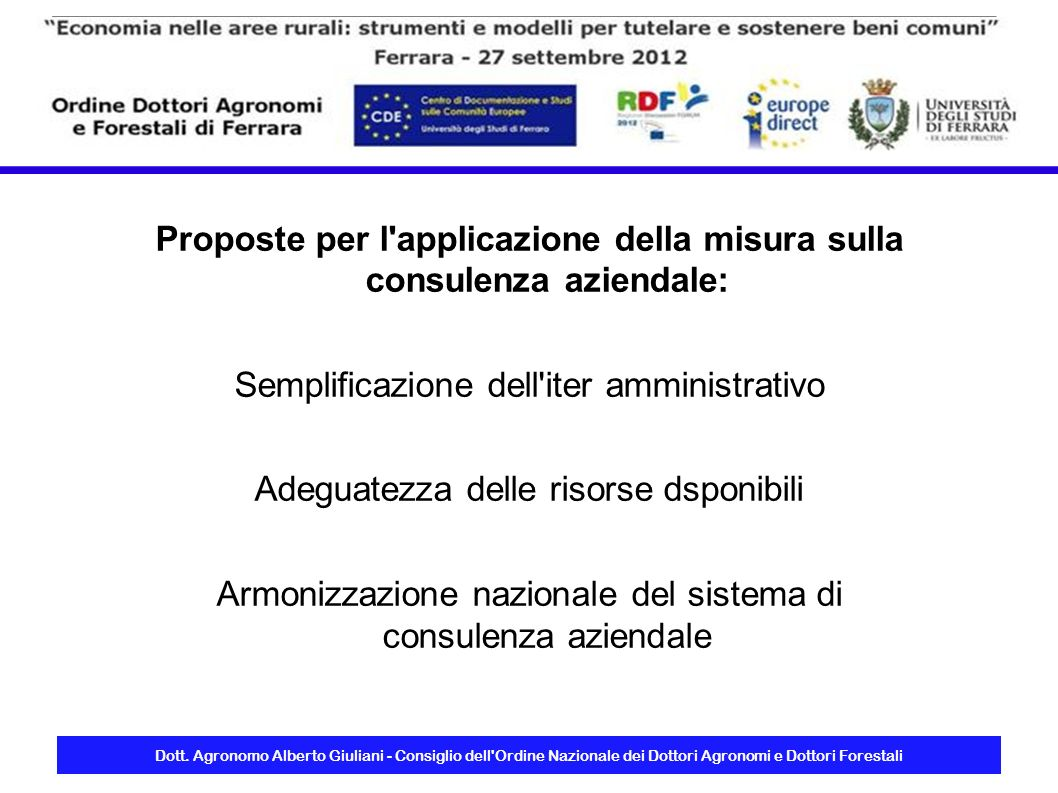 Dott. Agronomo Alberto Giuliani - Consiglio dell'Ordine Nazionale dei Dottori Agronomi e Dottori Forestali Proposte per l'applicazione della misura su