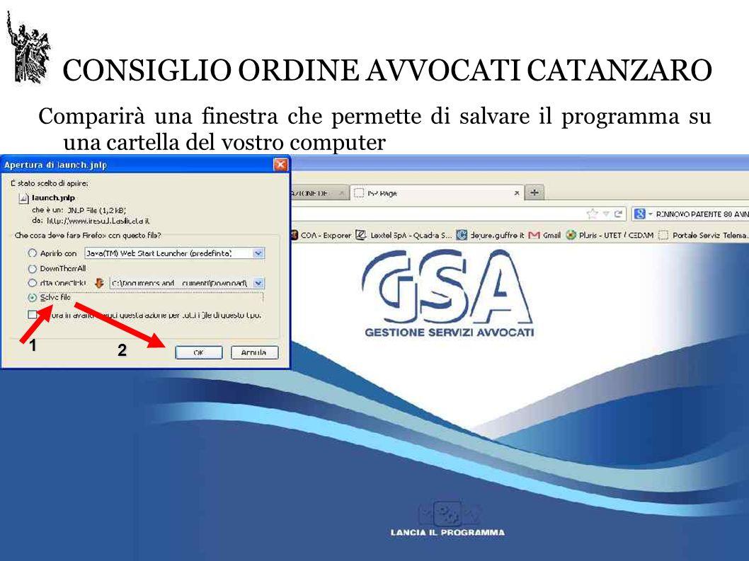CONSIGLIO ORDINE AVVOCATI CATANZARO Comparirà una finestra che permette di salvare il programma su una cartella del vostro computer 1 2