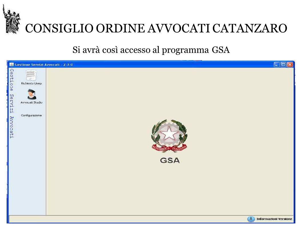 CONSIGLIO ORDINE AVVOCATI CATANZARO Si avrà così accesso al programma GSA