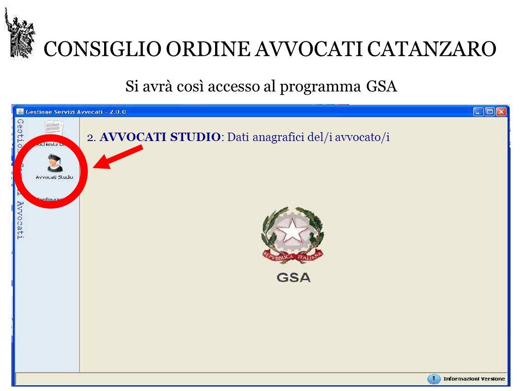 CONSIGLIO ORDINE AVVOCATI CATANZARO Si avrà così accesso al programma GSA 2.