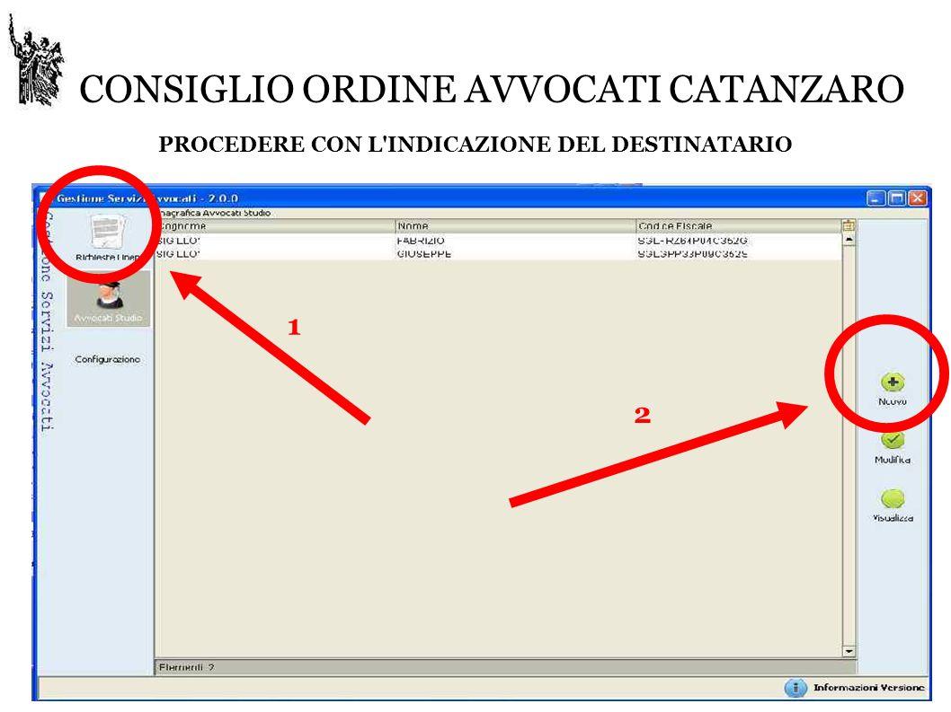 CONSIGLIO ORDINE AVVOCATI CATANZARO PROCEDERE CON L INDICAZIONE DEL DESTINATARIO 1 2