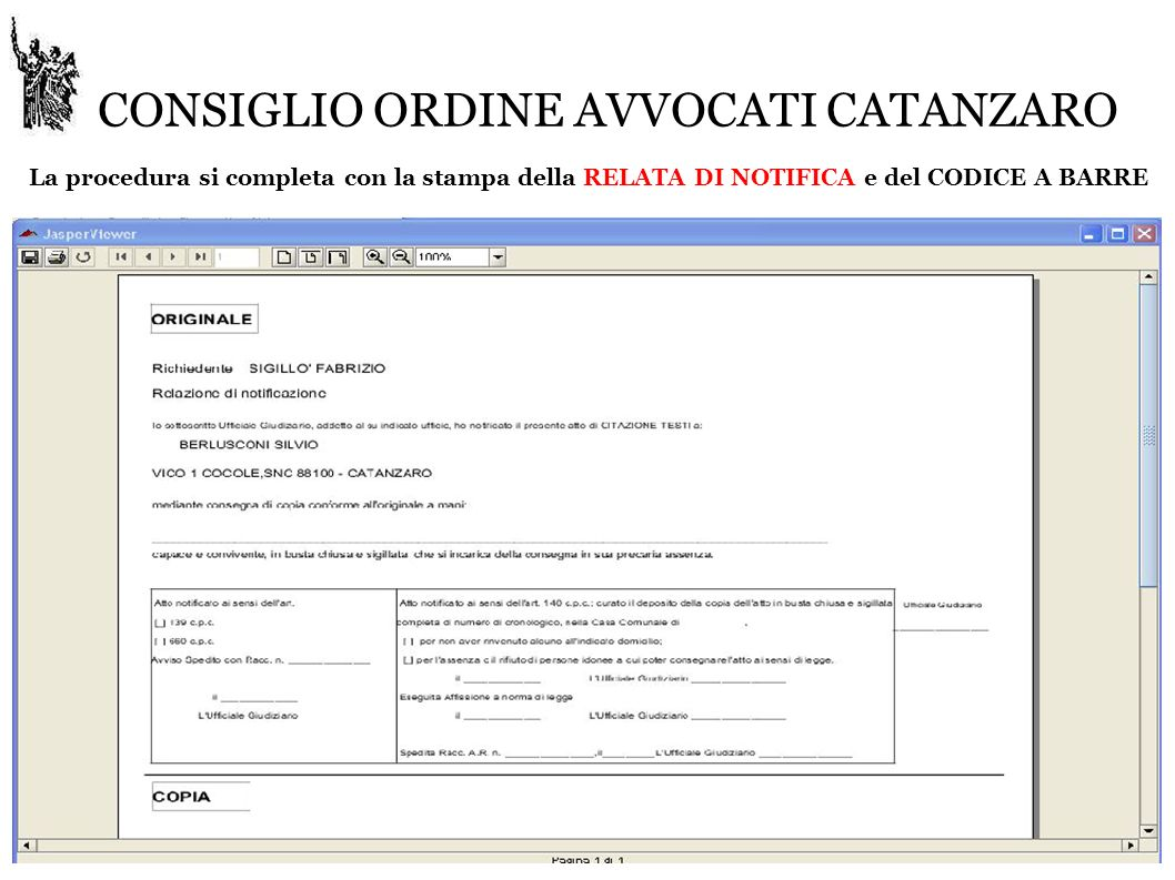 CONSIGLIO ORDINE AVVOCATI CATANZARO La procedura si completa con la stampa della RELATA DI NOTIFICA e del CODICE A BARRE