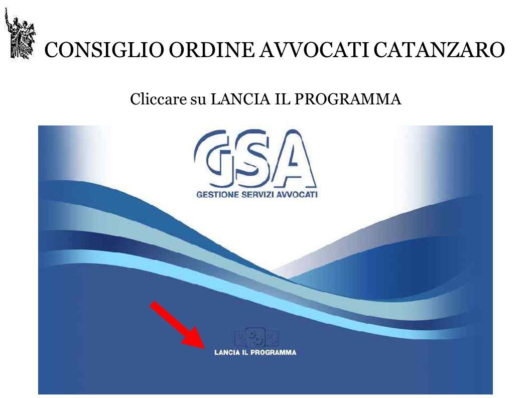 CONSIGLIO ORDINE AVVOCATI CATANZARO Cliccare su LANCIA IL PROGRAMMA