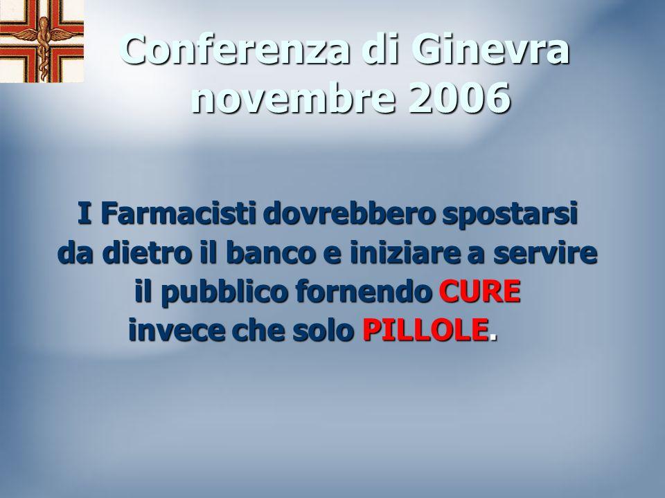 Conferenza di Ginevra novembre 2006 Non cè futuro nel mero atto di dispensazione.