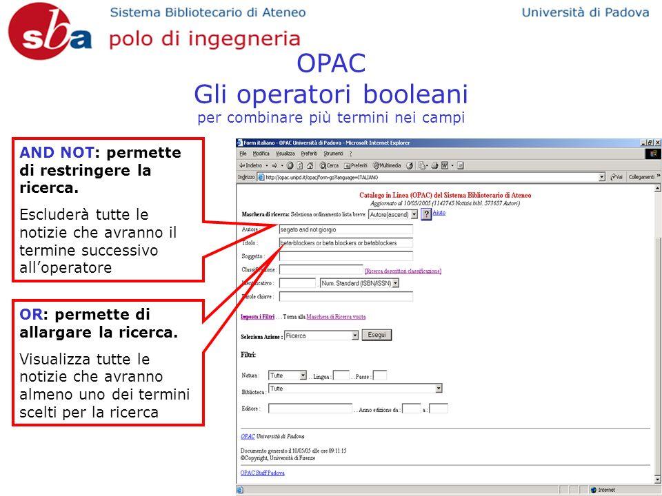 OPAC Gli operatori booleani per combinare più termini nei campi OR: permette di allargare la ricerca.