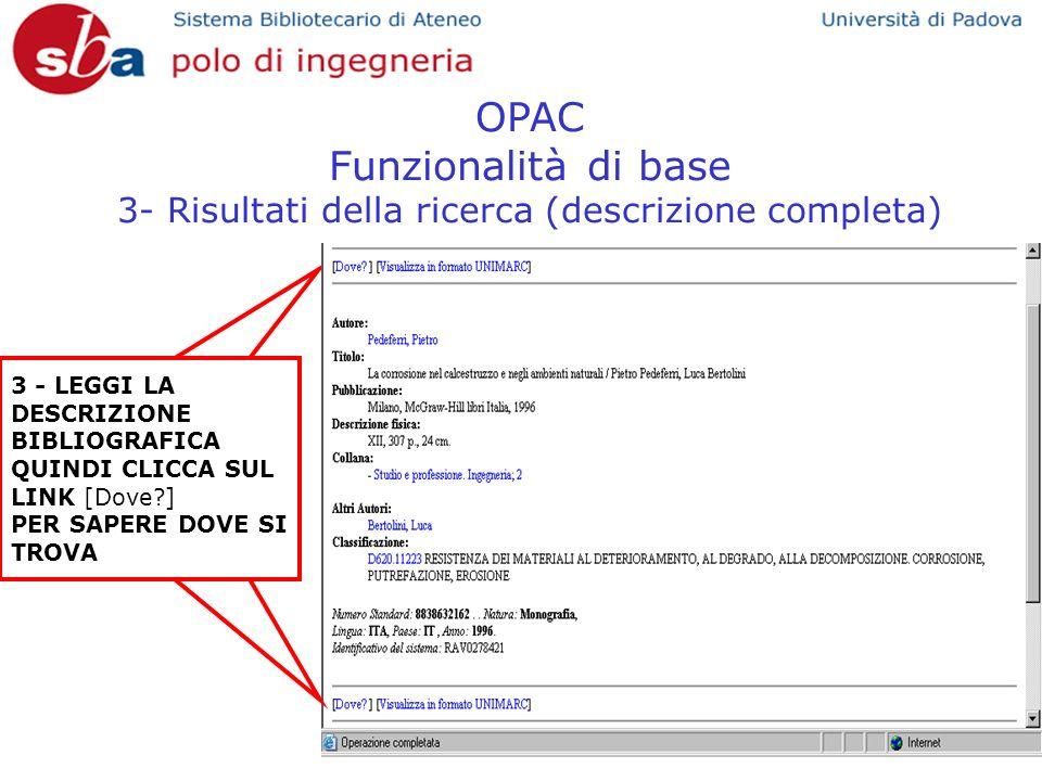 OPAC Funzionalità di base 3- Risultati della ricerca (descrizione completa) 3 - LEGGI LA DESCRIZIONE BIBLIOGRAFICA QUINDI CLICCA SUL LINK [Dove?] PER