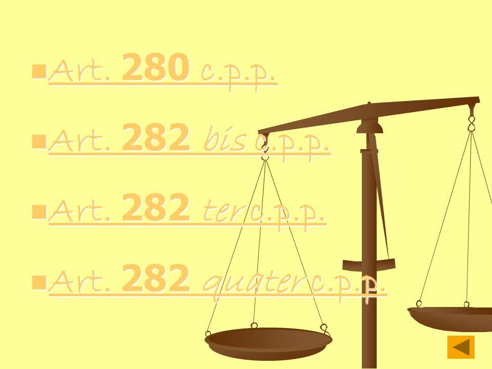 Art. 280 c.p.p. Art. 280 c.p.p. Art. 280 c.p.p. Art. 280 c.p.p. Art. 282 bis c.p.p. Art. 282 bis c.p.p. Art. 282 bis c.p.p. Art. 282 bis c.p.p. Art. 2