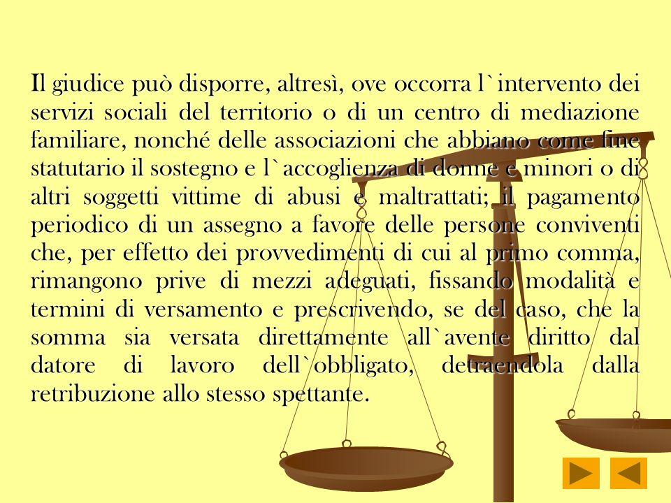 Il giudice può disporre, altresì, ove occorra l`intervento dei servizi sociali del territorio o di un centro di mediazione familiare, nonché delle ass