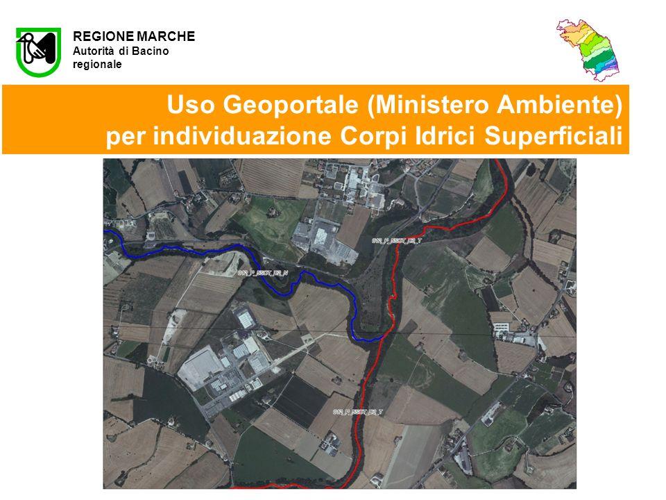 Ordine dei Geologi delle Marche - Convegno APC - Ancona 18 ottobre 2012 REGIONE MARCHE Autorità di Bacino regionale Uso Geoportale (Ministero Ambiente) per individuazione Corpi Idrici Superficiali