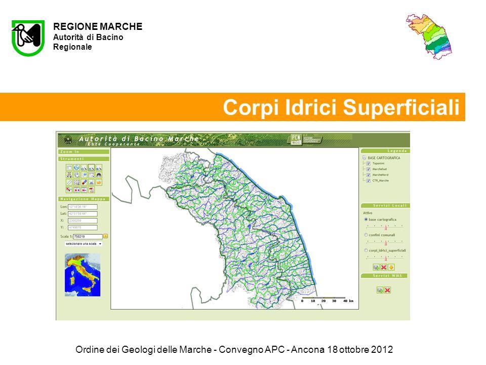 Ordine dei Geologi delle Marche - Convegno APC - Ancona 18 ottobre 2012 REGIONE MARCHE Autorità di Bacino Regionale Corpi Idrici Superficiali