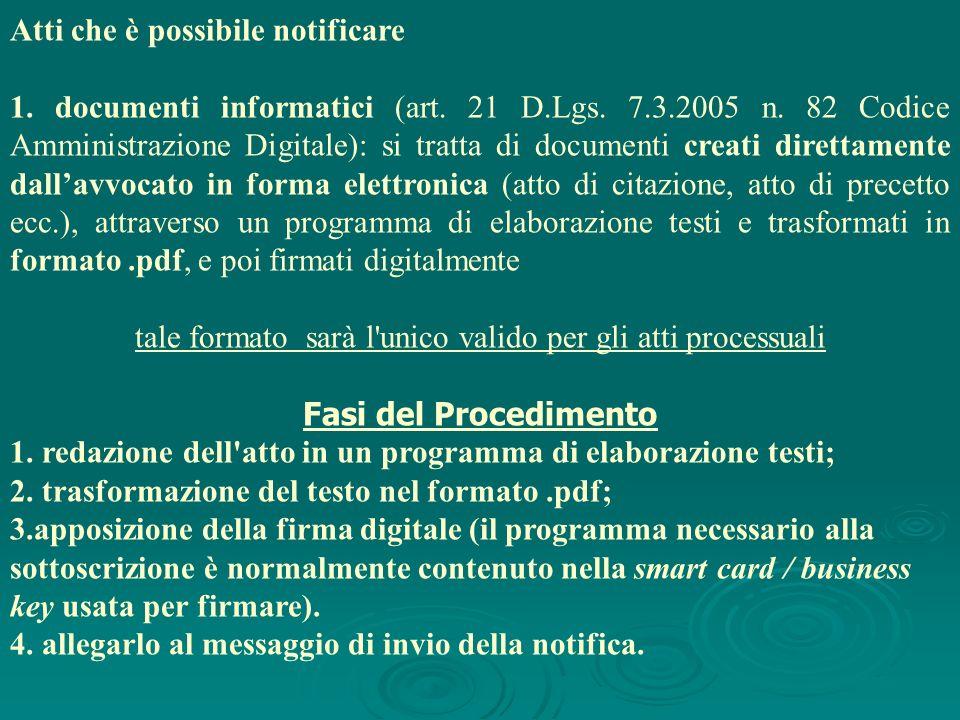 Atti che è possibile notificare 1. documenti informatici (art. 21 D.Lgs. 7.3.2005 n. 82 Codice Amministrazione Digitale): si tratta di documenti creat