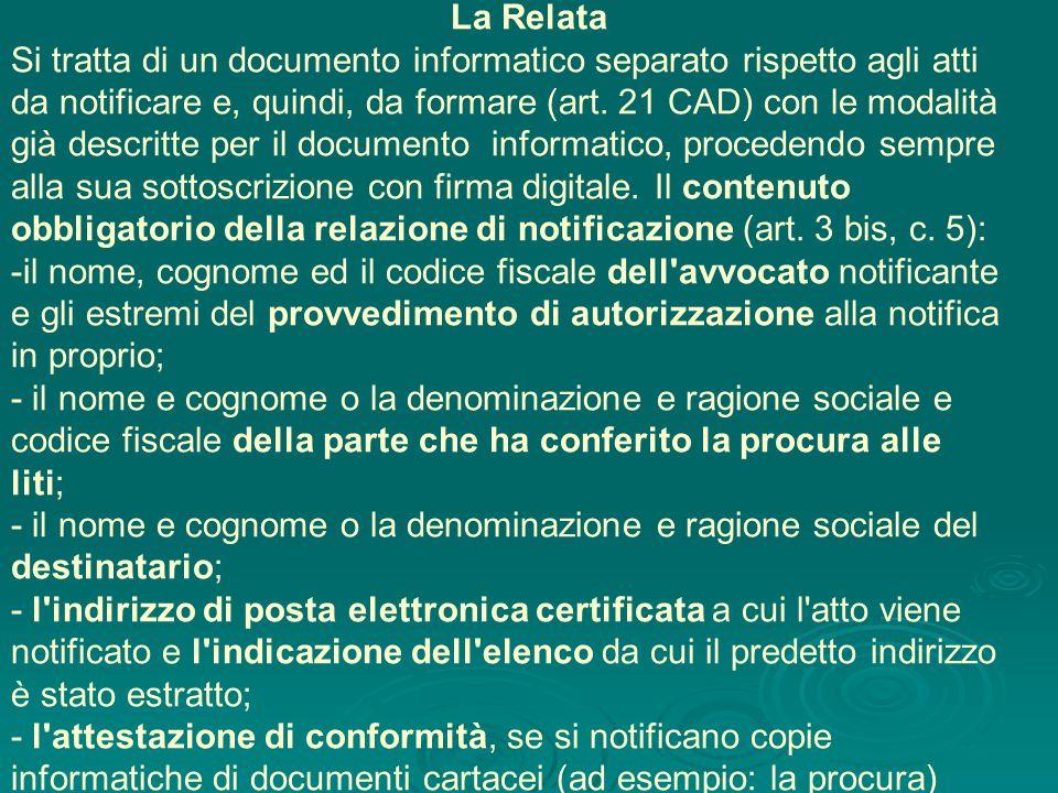 La Relata Si tratta di un documento informatico separato rispetto agli atti da notificare e, quindi, da formare (art. 21 CAD) con le modalità già desc