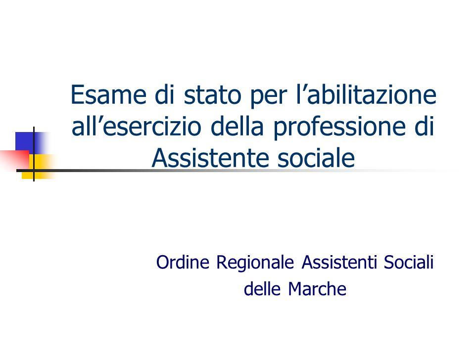 Esame di stato per labilitazione allesercizio della professione di Assistente sociale Ordine Regionale Assistenti Sociali delle Marche