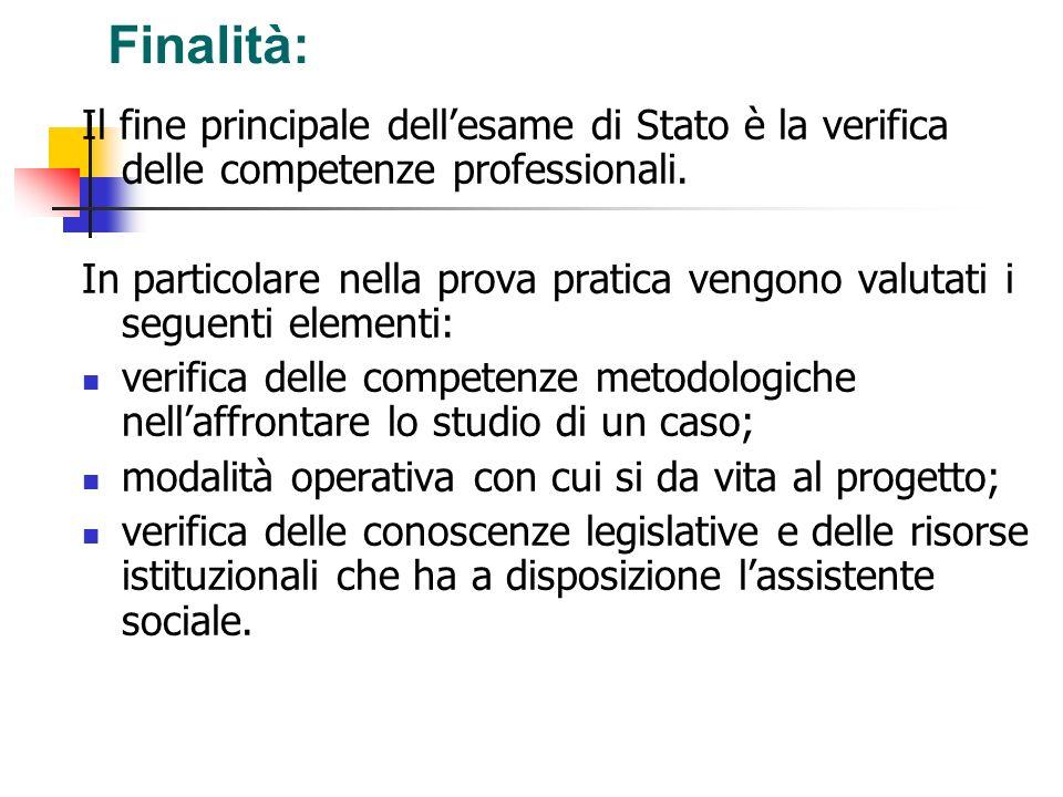 Finalità: Il fine principale dellesame di Stato è la verifica delle competenze professionali. In particolare nella prova pratica vengono valutati i se