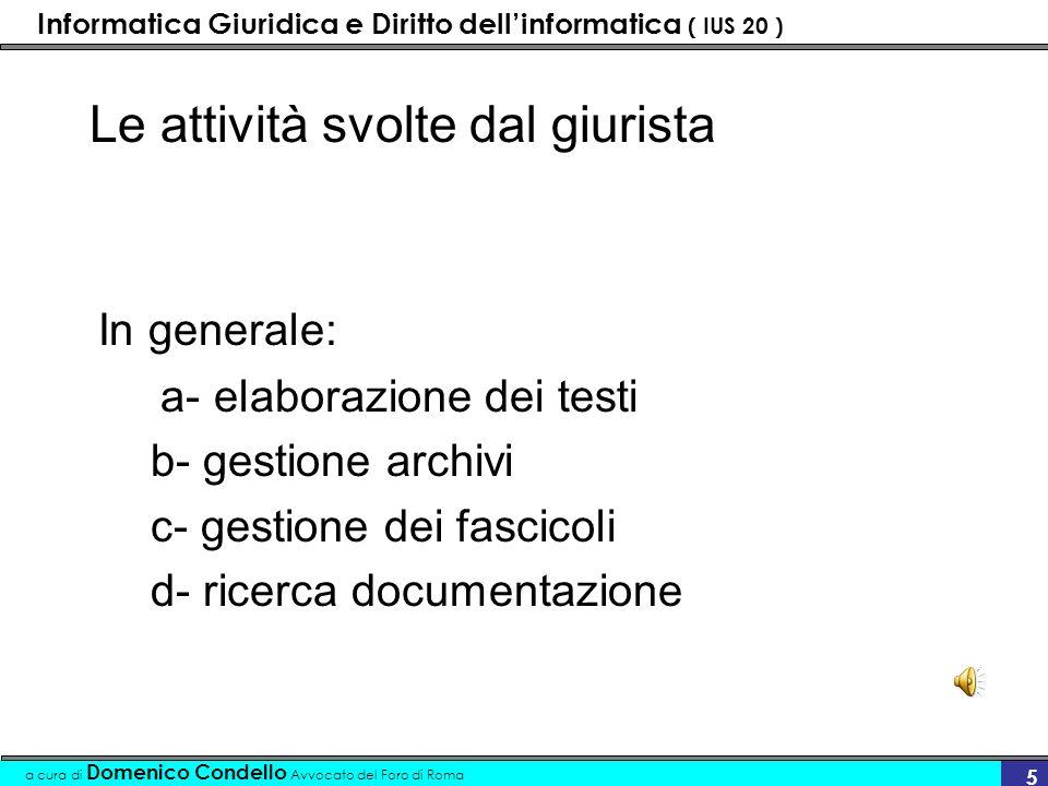 Informatica Giuridica e Diritto dellinformatica ( IUS 20 ) a cura di Domenico Condello Avvocato del Foro di Roma 6 Le professioni forensi Avvocato Magistrato Notaio