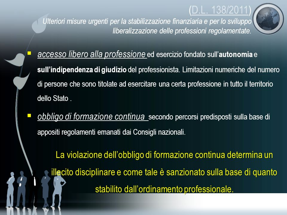 accesso libero alla professione ed esercizio fondato sull autonomia e sullindipendenza di giudizio del professionista.
