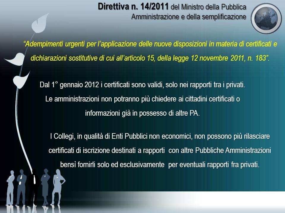 Direttiva n. 14/2011 del Ministro della Pubblica Amministrazione e della semplificazione Adempimenti urgenti per lapplicazione delle nuove disposizion