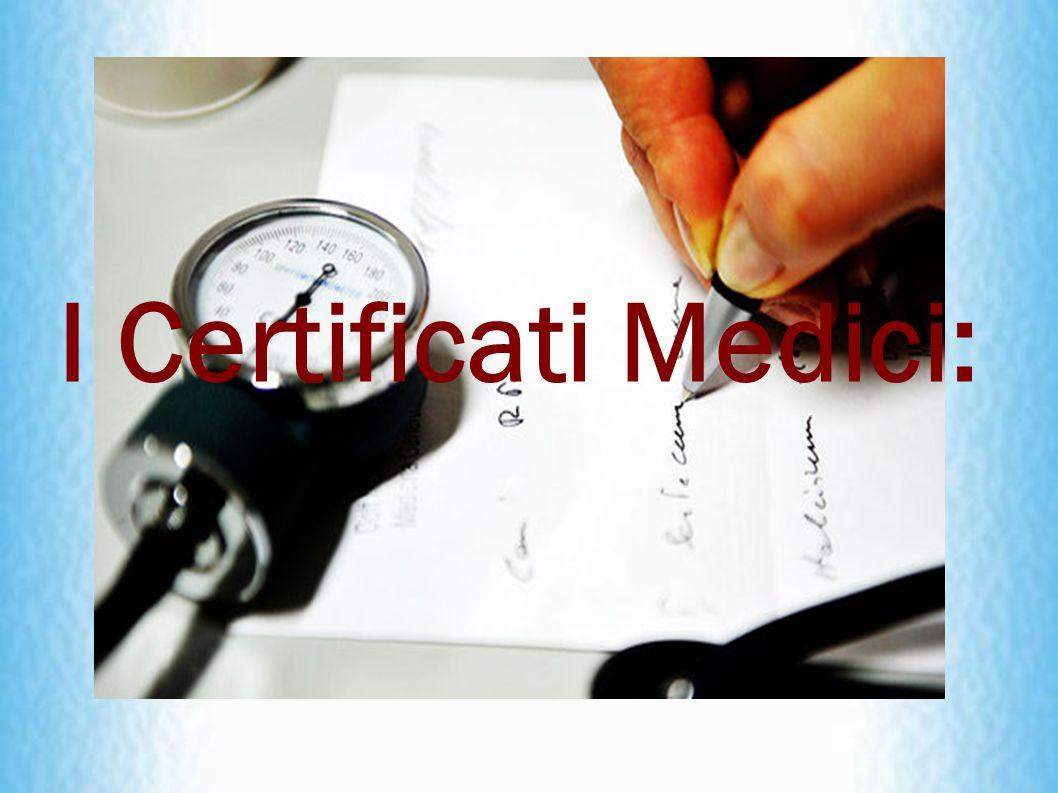 I Certificati Medici: