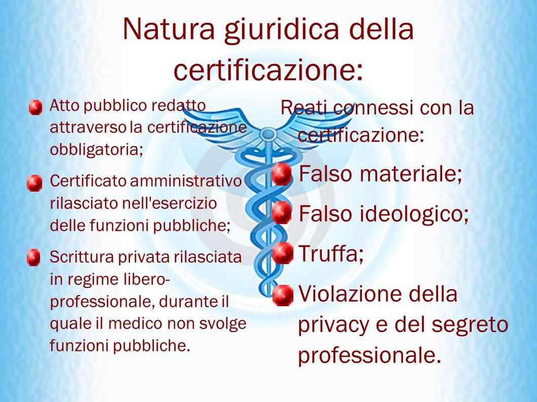 Natura giuridica della certificazione: Atto pubblico redatto attraverso la certificazione obbligatoria; Certificato amministrativo rilasciato nell'ese