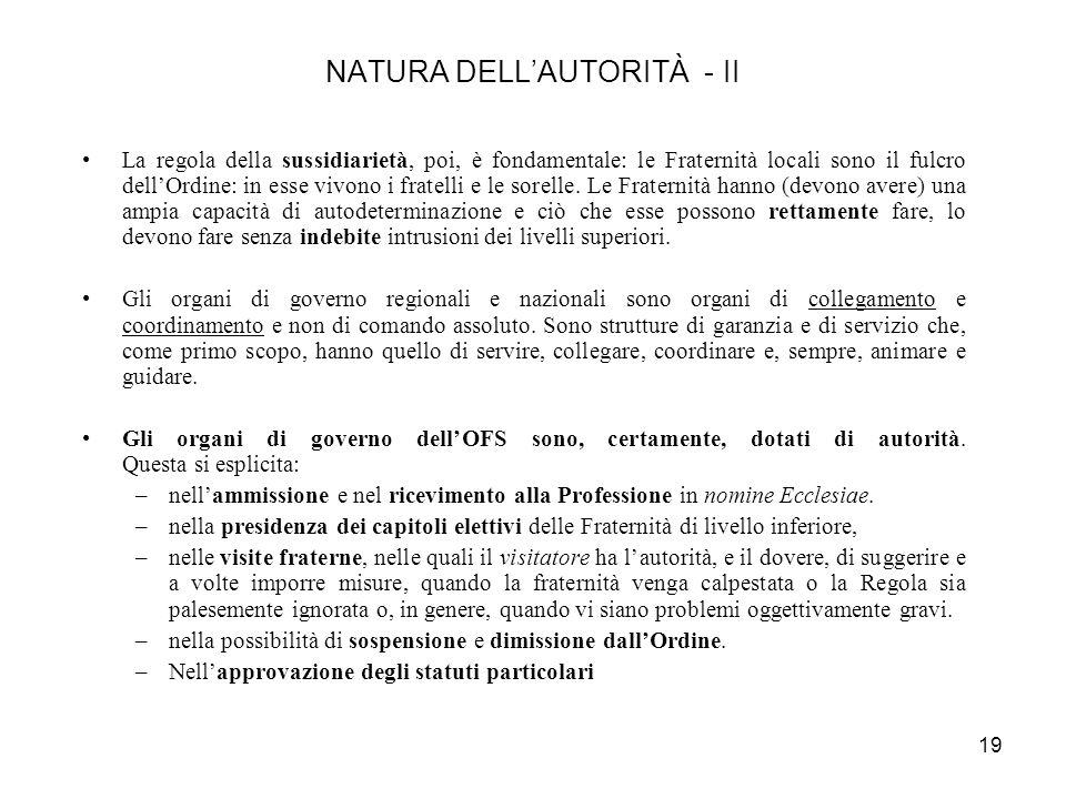 18 NATURA DELLAUTORITÀ - I Il nostro regime centralizzato, pur simile a quello dei religiosi, è sostanzialmente diverso e la natura dellautorità dellO