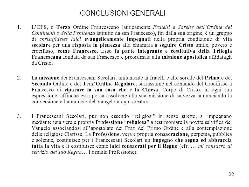 21 NATURA DEL RAPPORTO CON I RELIGIOSI FRANCESCANI E ASSISTENZA - II Rapporto fraterno di parità, complementarietà, comunione intima e vitale, recipro