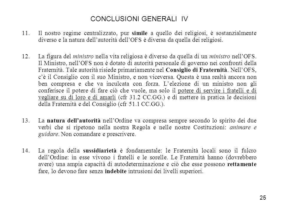 24 CONCLUSIONI GENERALI III 8.LOFS ha una struttura a regime centralizzato ed ha acquisito la consapevolezza di essere ununica Fraternità anche a cara