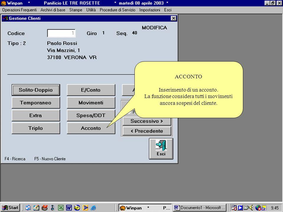 ACCONTO Inserimento di un acconto. La funzione considera tutti i movimenti ancora sospesi del cliente.