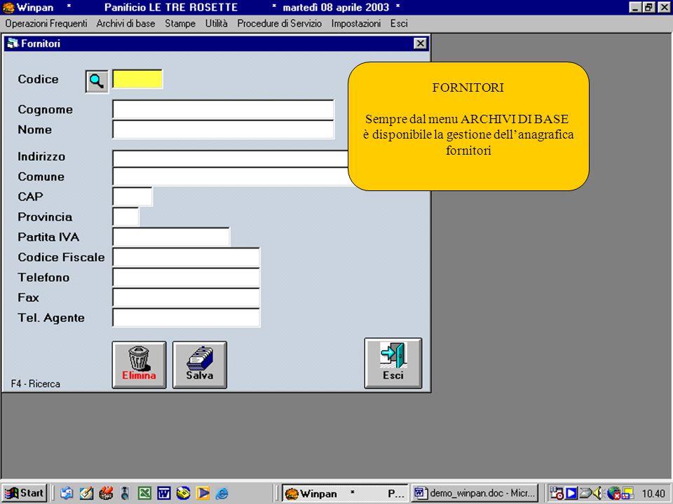 FORNITORI Sempre dal menu ARCHIVI DI BASE è disponibile la gestione dellanagrafica fornitori