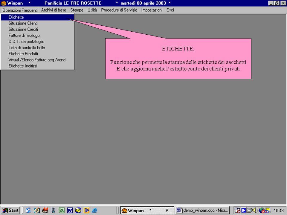 ETICHETTE: Funzione che permette la stampa delle etichette dei sacchetti E che aggiorna anche lestratto conto dei clienti privati