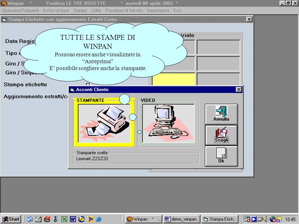 TUTTE LE STAMPE DI WINPAN Possono essere anche visualizzate in Anteprima E possibile scegliere anche la stampante