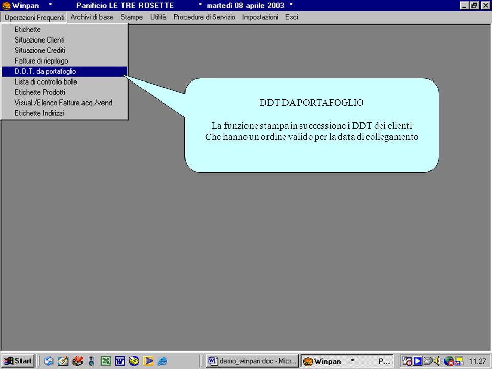 DDT DA PORTAFOGLIO La funzione stampa in successione i DDT dei clienti Che hanno un ordine valido per la data di collegamento