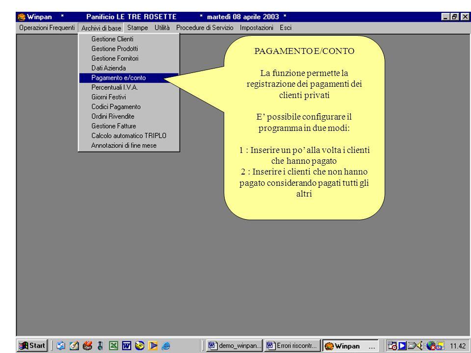 PAGAMENTO E/CONTO La funzione permette la registrazione dei pagamenti dei clienti privati E possibile configurare il programma in due modi: 1 : Inseri
