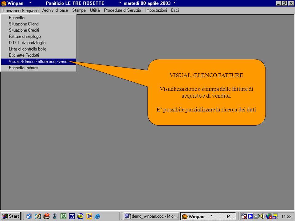 VISUAL./ELENCO FATTURE Visualizzazione e stampa delle fatture di acquisto e di vendita. E possibile parzializzare la ricerca dei dati