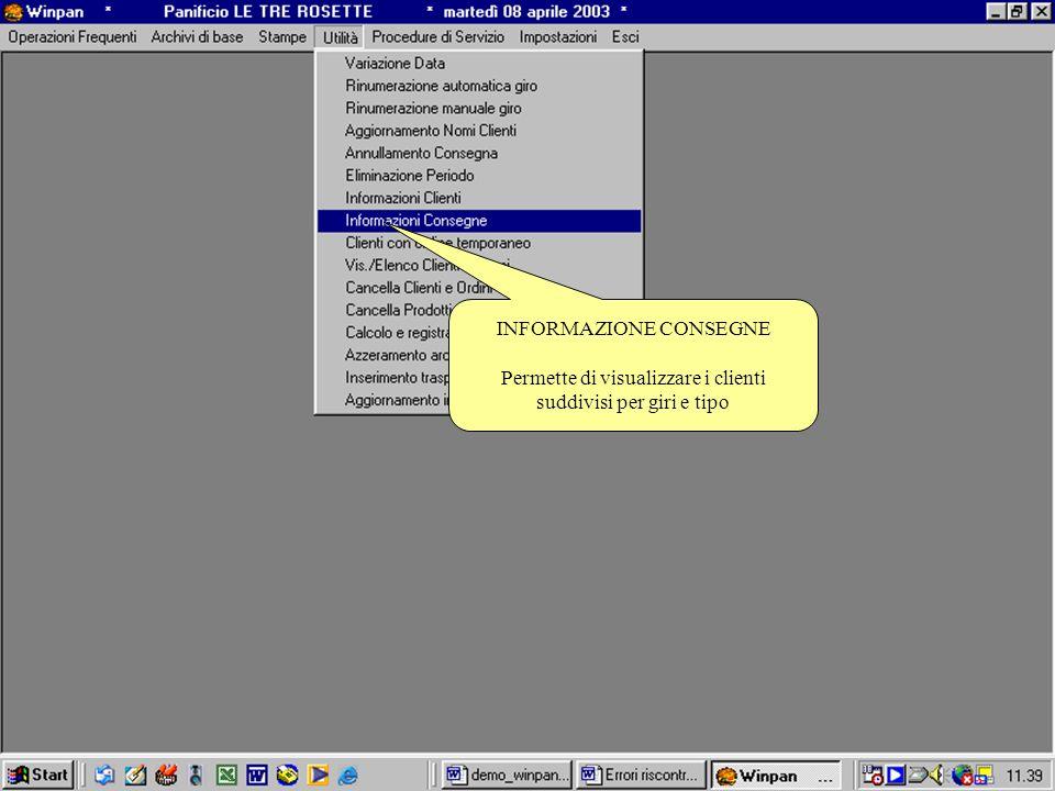 INFORMAZIONE CONSEGNE Permette di visualizzare i clienti suddivisi per giri e tipo