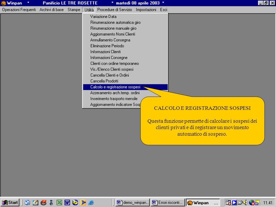 CALCOLO E REGISTRAZIONE SOSPESI Questa funzione permette di calcolare i sospesi dei clienti privati e di registrare un movimento automatico di sospeso