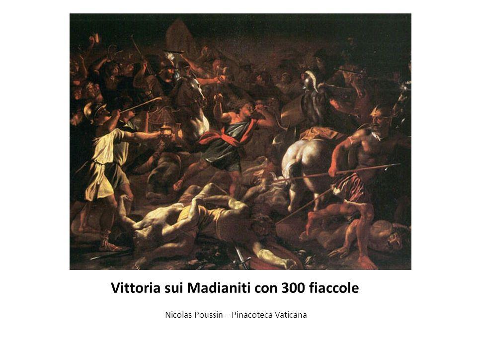 Vittoria sui Madianiti con 300 fiaccole Nicolas Poussin – Pinacoteca Vaticana