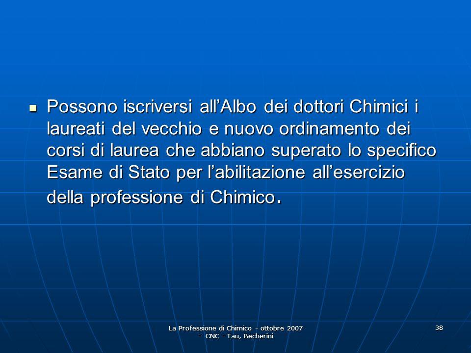 La Professione di Chimico - ottobre 2007 - CNC - Tau, Becherini 39 IN PARTICOLARE AI SENSI DEL D.P.R.