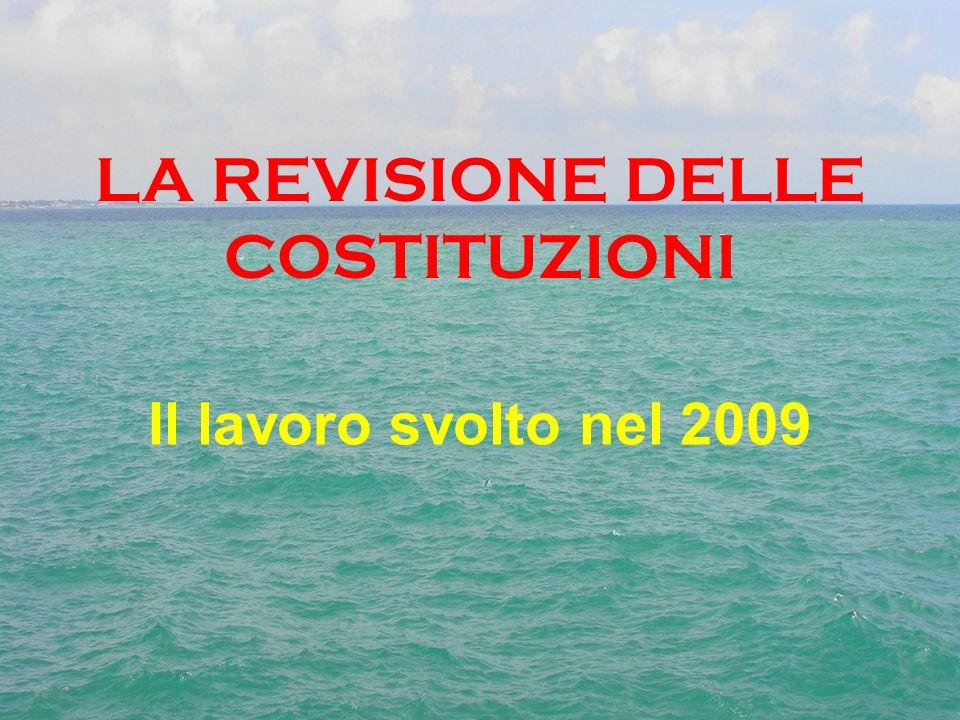 LA REVISIONE DELLE COSTITUZIONI Il lavoro svolto nel 2009