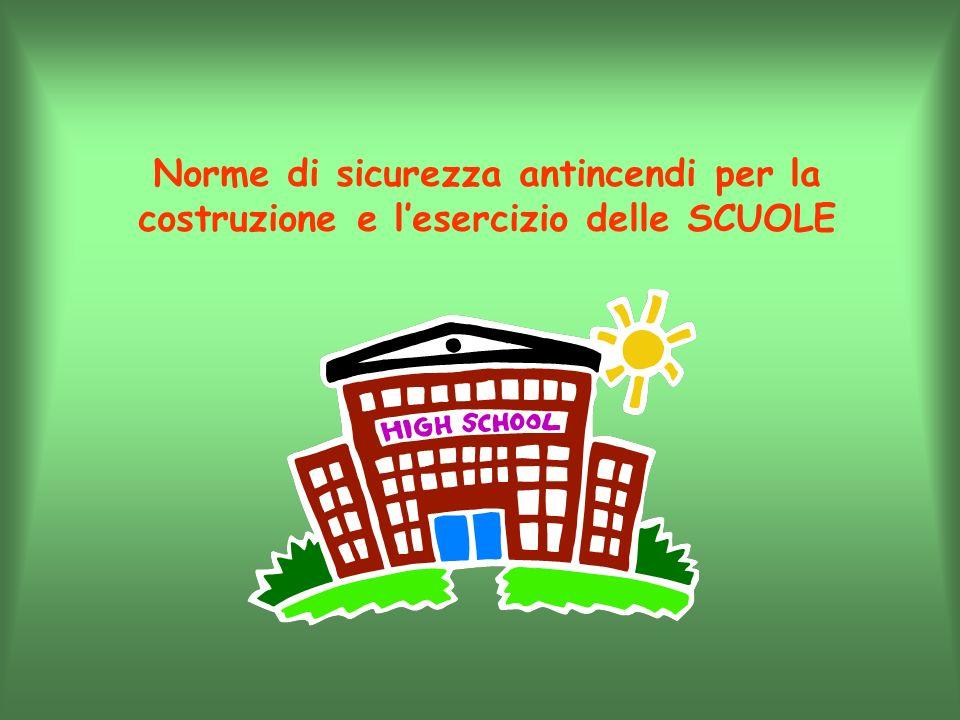 Sistemi di allarme Le scuole devono essere munite di un sistema di allarme per avvertire i presenti in caso di pericolo.