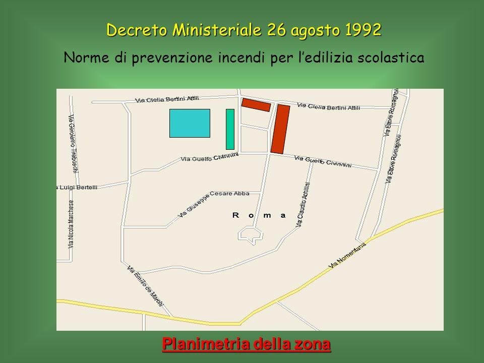 Planimetria della zona Decreto Ministeriale 26 agosto 1992 Norme di prevenzione incendi per ledilizia scolastica