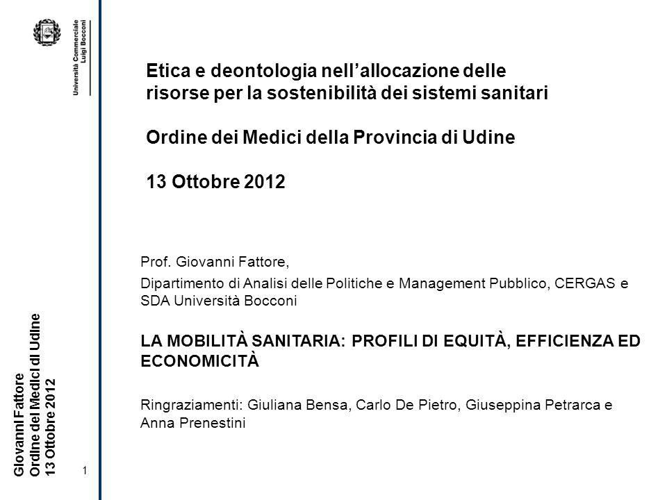 1 Giovanni Fattore Ordine dei Medici di Udine 13 Ottobre 2012 Prof.