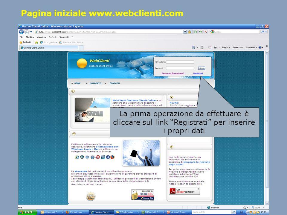 Pagina iniziale www.webclienti.com La prima operazione da effettuare è cliccare sul link Registrati per inserire i propri dati
