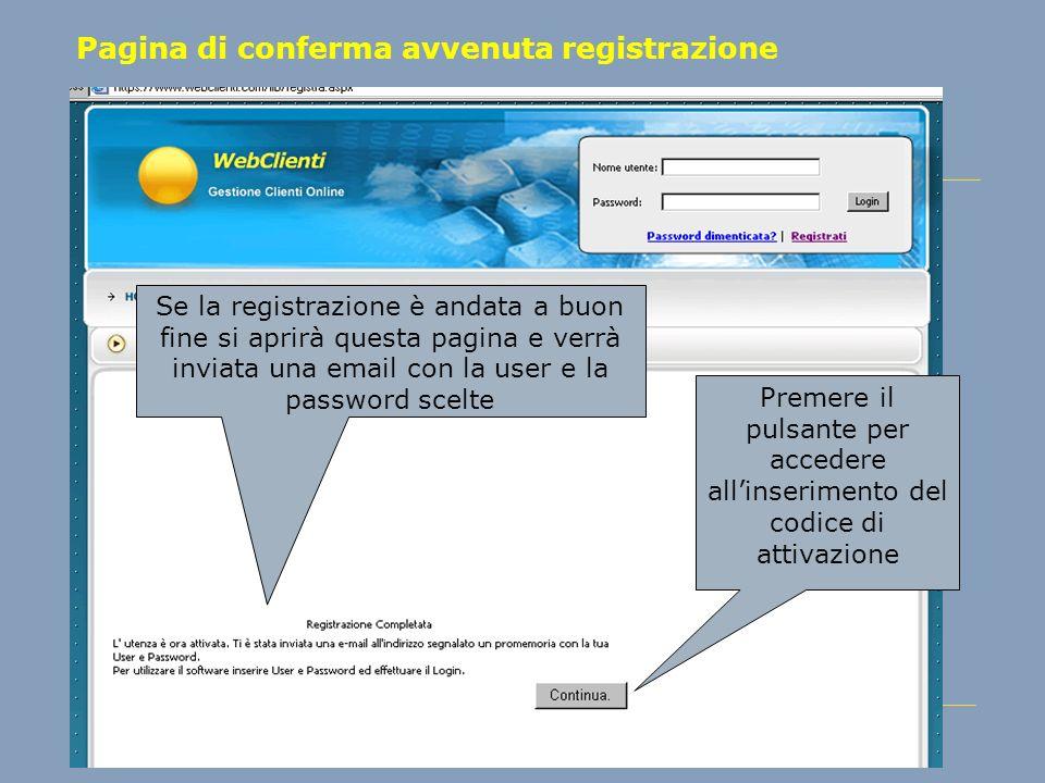 Pagina di conferma avvenuta registrazione Se la registrazione è andata a buon fine si aprirà questa pagina e verrà inviata una email con la user e la