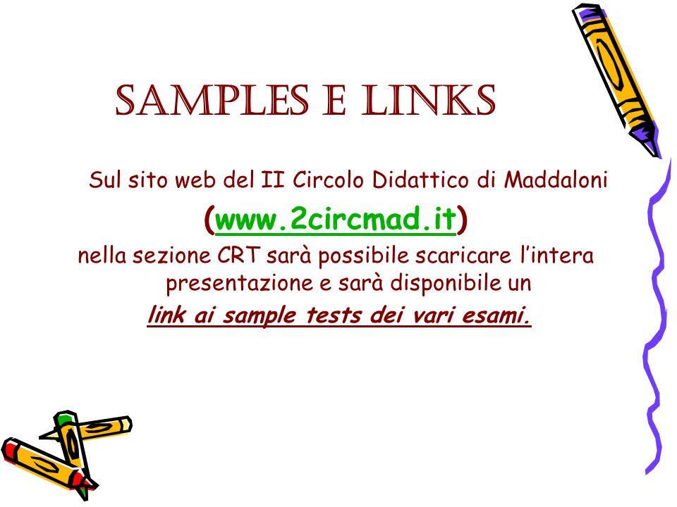 SAMPLES e LINKS Sul sito web del II Circolo Didattico di Maddaloni (www.2circmad.it)www.2circmad.it nella sezione CRT sarà possibile scaricare lintera