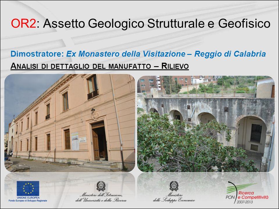 OR2: Assetto Geologico Strutturale e Geofisico Dimostratore: Ex Monastero della Visitazione – Reggio di Calabria A NALISI DI DETTAGLIO DEL MANUFATTO –