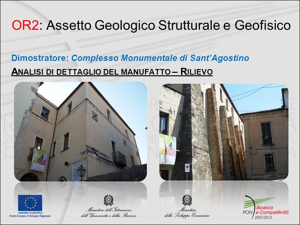 OR2: Assetto Geologico Strutturale e Geofisico Dimostratore: Complesso Monumentale di SantAgostino A NALISI DI DETTAGLIO DEL MANUFATTO – R ILIEVO