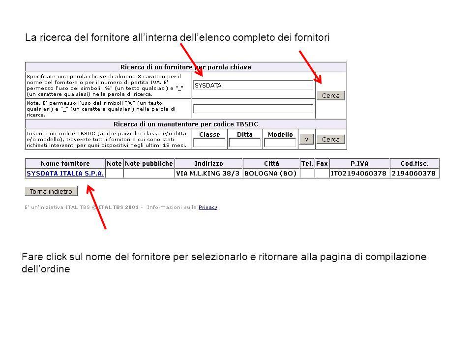 La ricerca del fornitore allinterna dellelenco completo dei fornitori Fare click sul nome del fornitore per selezionarlo e ritornare alla pagina di co