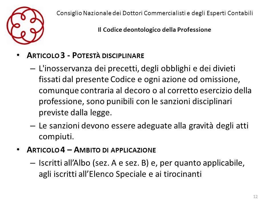 Consiglio Nazionale dei Dottori Commercialisti e degli Esperti Contabili Il Codice deontologico della Professione A RTICOLO 3 - P OTESTÀ DISCIPLINARE