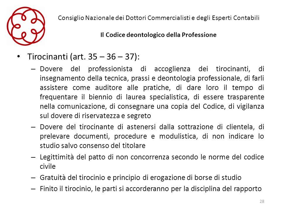 Consiglio Nazionale dei Dottori Commercialisti e degli Esperti Contabili Il Codice deontologico della Professione Tirocinanti (art. 35 – 36 – 37): – D